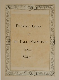 An Authentic Account of an Embassy from the King of Great Britain to the Emperor of China by Sir George Staunton (1737–1801)