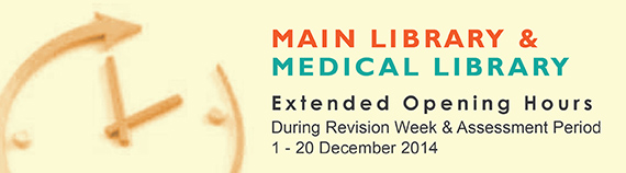 Main Library & Yu Chun Keung Medical Library Extended Opening Hours,  1 December 2014 (11 pm) - 20 December 2014 (6 am)