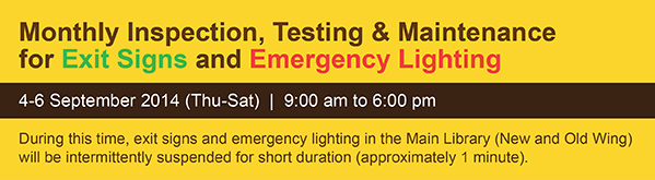 Monthly Inspection, Testing & Maintenance for Exit Signs and Emergency Lighting, 9am to 6pm 4-6 September, 2014