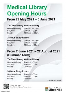 Yu Chun Keung Medical Library Opening Hours - 29 May – 6 June 2021  &  7 June – 22 August 2021 (Summer Term)